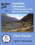 Argentine Adventure. A Railwayman at the End of the World